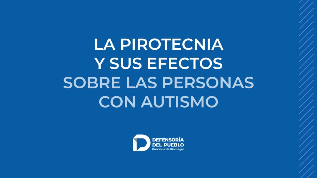 Efectos de la pirotecnia sobre personas con autismo